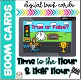 Time by the Hour and Half Hour| Boom Cards |Distance Learning