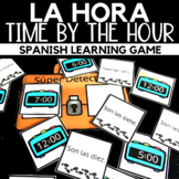 La hora:  Time by the Hour in Spanish