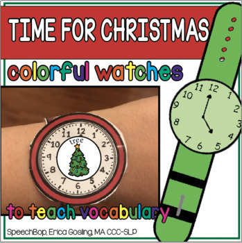 Time for Christmas-  Watches to teach Christmas Vocabulary!