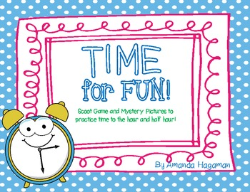 Time for FUN! (Time Scoot and Mystery Pictures)