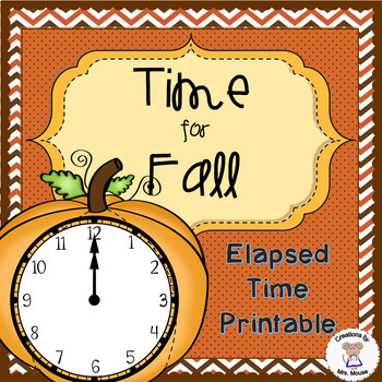 Math-Elapsed Time Task Cards - Time for Fall