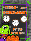 Time Halloween-Print and Go!  Common Core