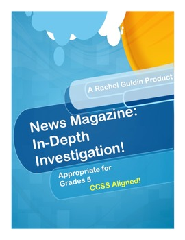 News Magazine: In-Depth Investigation! (Common Core Aligned)