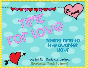 Time for Love-Valentine's Day Telling Time to the Quarter Hour