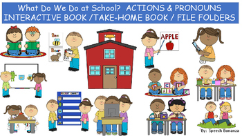 Time for School! Interactive Book/Take-home-/File Folders ACTIONS AND PRONOUNS