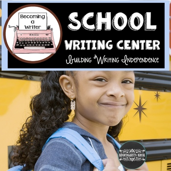 School Writing and Literacy Center Activities
