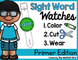 Sight Word Watches- Primer