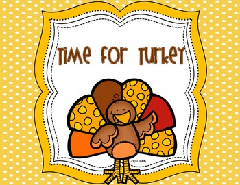 Time for Turkey: Print and Go for Math, Writing, Morning Work, Homework