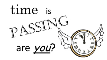 Time is Passing are You