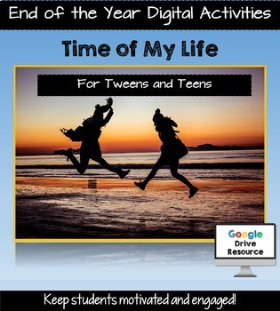End of the Year Digital Activities, Bell Ringers, Google Drive: Time of My Life!