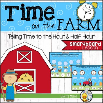 Time on the Farm: Telling Time to the Half Hour SMARTboard lesson