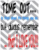 Time out poster - take a break - I love you - behavior man