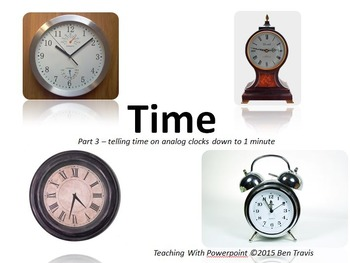 Time part 3 - reading clocks to 1 minute - Teaching With Powerpoint