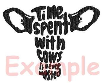 Time spent with cows is never wasted Embroidery Design cow head Farm Heifer 236b