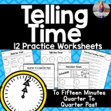 Telling Time to 15, Quarter To and Quarter Past [Worksheets]