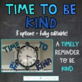 Time to Be Kind Classroom Clock Decoration 3 options! {Fully Editable}