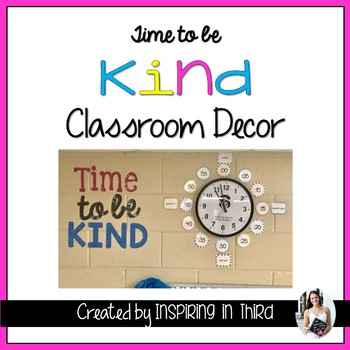 Time to Be Kind Classroom Decor