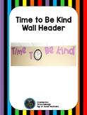 Time to Be Kind Wall Heading FREEBIE!