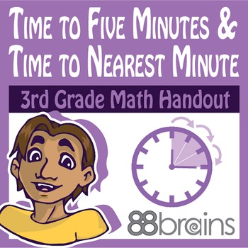 Time to Five Minutes & Time to the Nearest Minute pgs. 5 -