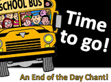 Time to Go!: An End-of-the-Day Chant