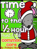 Time to Half Hour Christmas Theme Print and Go! Common Core