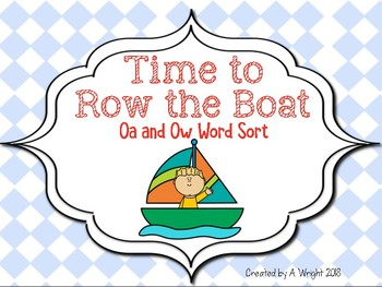 Time to Row the Boat Oa and Ow Word Sort