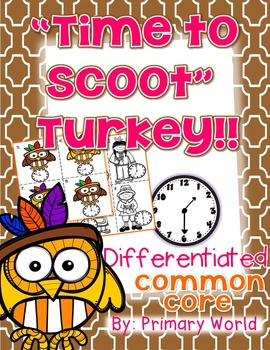Time to Scoot Turkey! Thanksgiving Around the Room/Scoot, Time Differentiated