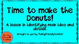 Time to make the donuts! A lesson in identifying main idea and details.