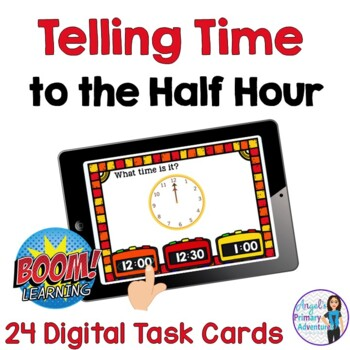 Time to the Half Hour Digital Task Cards BOOM CARDS