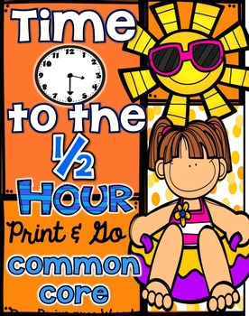 Time to the Half Hour Summer Theme Common Core Print and Go!
