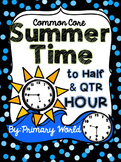 Time to the Half Hour and Quarter Hour Summer Theme Common Core Print and Go
