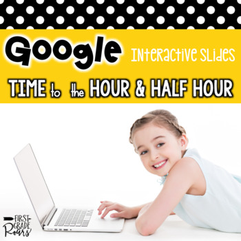 Time to the Hour & Half-Hour: 8 Digital Math Resources for
