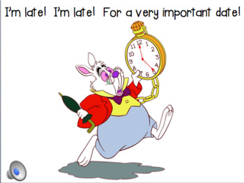Time to the Hour...I'm Late, I'm Late.  For A Very Important Date!