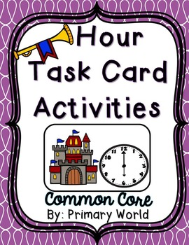 Time Task Card Activities Castle Theme Common Core