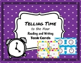 Time to the Hour Task Cards, Includes Reading and Writing Time