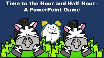 Time to the Hour and Half Hour - A PowerPoint Game