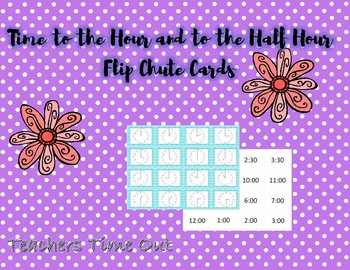 Time to the Hour and Half Hour Flip Chute Task Cards
