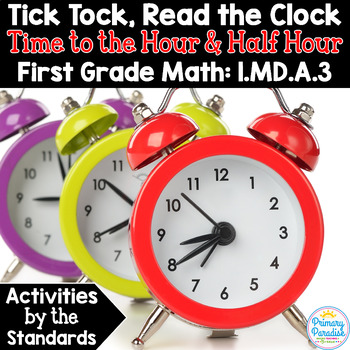 Time to the Hour and Half Hour: Read the Clock 1.MD.A.3 Common Core