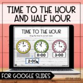 Time to the Hour and Half Hour for Google Slides - Distanc