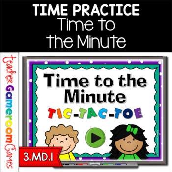 Time to the Minute - Tic-Tac-Toe Powerpoint Game