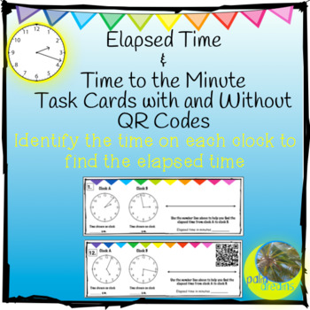 Time to the Minute and Elapsed Time Task Cards (QR Codes)