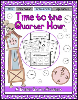 Time to the Nearest Quarter Hour Practice Printables Pack