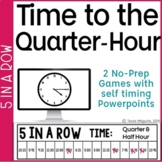 Telling Time to the Quarter Hour Games: 5 in a Row