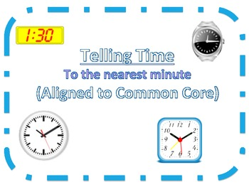 Time to the nearest Minute (Common Core Aligned)