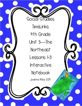 TimeLinks - 4th Grade Unit 3 - The Northeast - Interactive Notebook