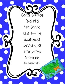 TimeLinks - 4th Grade Unit 4 - The Southeast - Interactive Notebook
