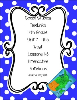 TimeLinks - 4th Grade Unit 7 - The West - Interactive Notebook