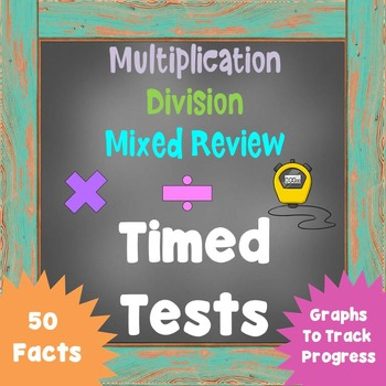 Timed Tests - Multiplication, Division, and Mixed Review