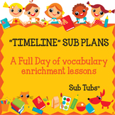 Vocabulary Sub Plans: Sub Tubs® Timeline Lesson Plan/Grade 6 (elementary)