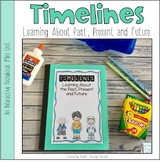 Timelines - Learning About The Past, Present and Future - Interactive Notebook